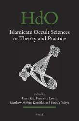 Islamicate Occult Sciences in Theory and Practice PDF