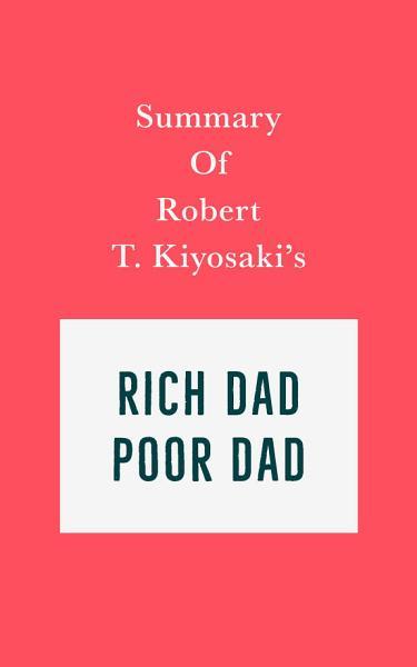 Download Summary of Robert T  Kiyosaki s Rich Dad Poor Dad Book