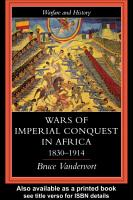 Wars Of Imperial Conquest In Africa  1830 1914 PDF