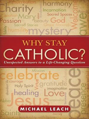 Why Stay Catholic