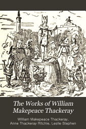 The Works of William Makepeace Thckeray: Volume 1