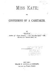 Miss Kate, Or, Confessions of a Caretaker: A Novel