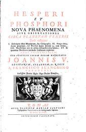 Hesperi et phosphori nova phaenomena sive observationes circa planetan Veneris ...