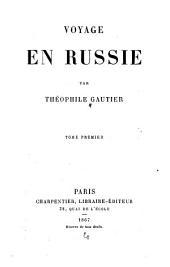 Voyage en Russie: Volume 1