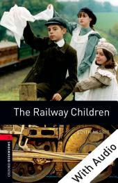 The Railway Children - With Audio Level 3 Oxford Bookworms Library: Edition 3