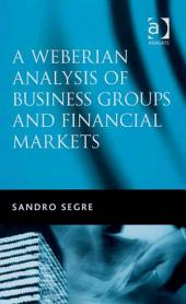 A Weberian Analysis of Business Groups and Financial Markets: Trade Relations in Taiwan and Korea and some Major Stock Exchanges
