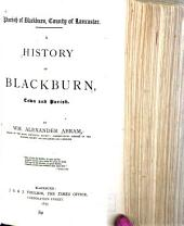 Parish of Blackburn, County of Lancaster: A History of Blackburn, Town and Parish