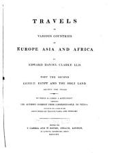Travels in Various Countries of Europe, Asia and Africa: Greece, Egypt, and the Holy land
