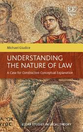 Understanding the Nature of Law: A Case for Constructive Conceptual Explanation