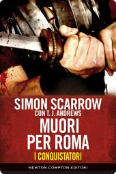 I conquistatori 5. Muori per Roma