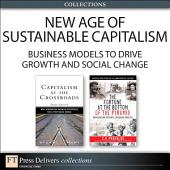 New Age of Sustainable Capitalism: Business Models to Drive Growth and Social Change (Collection), ePub, The