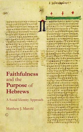 Faithfulness and the Purpose of Hebrews PDF