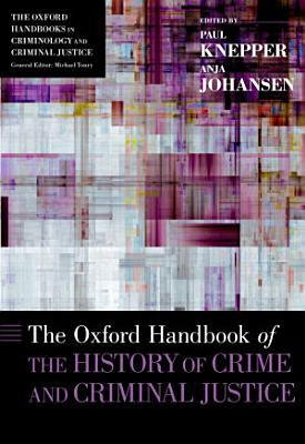 The Oxford Handbook of the History of Crime and Criminal Justice PDF