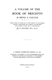A volume of the Book of precepts, by Hẹfes ̣b.Yasḷiah,̣ ed. from an Arabic ms. in the library of the Dropsie College, tr. into Hebrew, and provided with critical notes and an introduction, by B. Halper