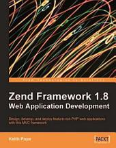 Zend Framework 1.8 Web Application Development