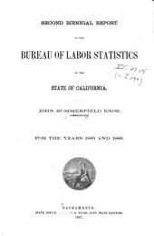 Biennial Report of the Bureau of Labor Statistics of California for the Years ...: Volume 2