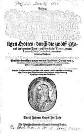 Laurent. Surii Außzug bewerter Historien der fürnemsten Heiligen Gottes: durch die 12 Monathe des ganzen Jahres