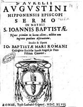 S. Aurelij Augustini ... Sermo in natali S. Ioannis Baptistae ...