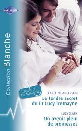 Le tendre secret du Dr Lucy Treayne - Un avenir plein de promesses (Harlequin Blanche)