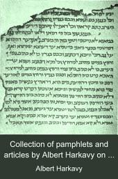 Collection of pamphlets and articles by Albert Harkavy on various topics in Jewish history and Slavic history