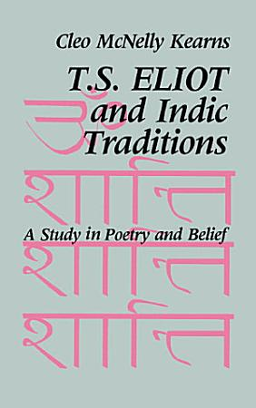 T  S  Eliot and Indic Traditions PDF