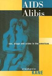 AIDS Alibis: Sex, Drugs, and Crime in the Americas