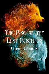 The Rise of the Last Rebellion (The Poison Lotus Book 2)