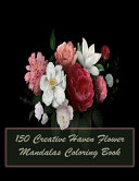 150 Creative Haven Flower Mandalas Coloring Book