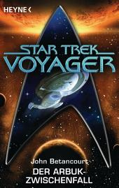 Star Trek - Voyager: Der Arbuk-Zwischenfall: Roman