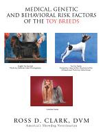 Medical, Genetic and Behavioral Risk Factors of the Toy Breeds