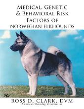 Medical, Genetic & Behavioral Risk Factors of Norwegian Elkhounds