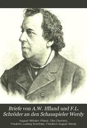 Briefe von A. W. Iffland und F. L. Schröder an den Schauspieler Werdy