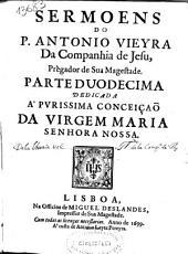 Sermoens do P. Antonio Vieira da Companhia de Jesu ...: parte duodecima ...