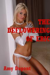 The Deflowering of Eric: A Sweet First Time Tale