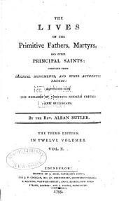 The Lives of the Primitive Fathers, Martyrs, and Other Principal Saints: Compiled from Original Monuments and Other Authentic Records, Volume 10