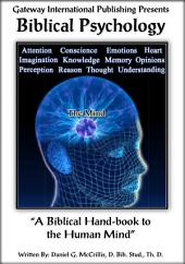 Biblical Psychology: A Biblical Hand-book to the Human Mind