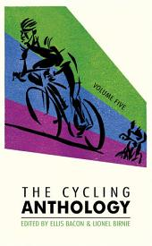 The Cycling Anthology: Volume Five