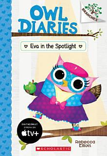 Eva in the Spotlight  A Branches Book  Owl Diaries  13  Book