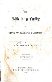 The Bible in the family: or, Hints on domestic happiness