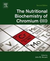 The Nutritional Biochemistry of Chromium(III): Edition 2