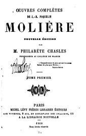 Notice sur J.-B. Poquelin Molière. Le médecin volant. La jalousie du Barbouillé. L'étourdi. Le dépit amoureux. Les précieuses ridicules. Sganarelle. Don Garcie de Navarre