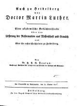 Die Heidelberger akademische Secularfeier der Reformation: Auch zu Heidelberg war Doctor Martin Luther /¬von ¬H. ¬E. ¬G. ¬Paulus