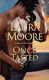 Once Tasted: A Silver Creek Novel