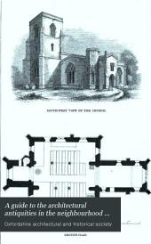 A guide to the architectural antiquities in the neighbourhood of Oxford [ed. by J.H. Parker and W. Grey].