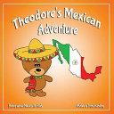 Theodore's Mexican Adventure