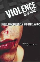 Violence in Schools: Issues, Consequences, and Expressions
