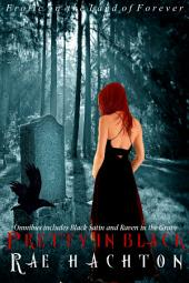 Pretty in Black Omnibus (Black Satin and Raven in the Grave included)