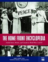 The Home Front Encyclopedia: United States, Britain, and Canada in World Wars I and II, Volume 1