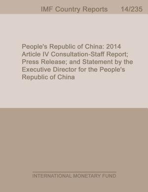 People S Republic Of China 2014 Article Iv Consultation Staff Report Press Release And Statement By The Executive Director For The People S Republic Of China