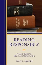 Reading Responsibly: A Basic Guide to Biblical Interpretation